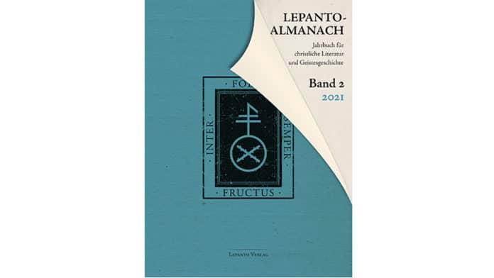 Michael Rieger/Till Kinzel/Christoph Fackelmann (Hrsg.): Lepanto Almanach – Jahrbuch für christliche Literatur und Geistesgeschichte. Lepanto Verlag. Rückersdorf ü. Nürnberg 2021.